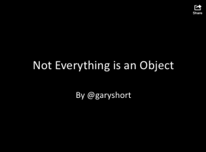 Not Everything is an Object